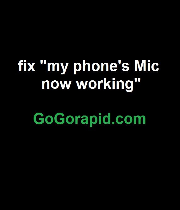 Comment réparer le micro ne fonctionne pas sur mon téléphone
