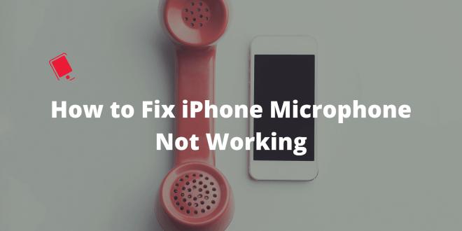 Le microphone de l'iPhone ne fonctionne pas?  Voici comment résoudre le problème