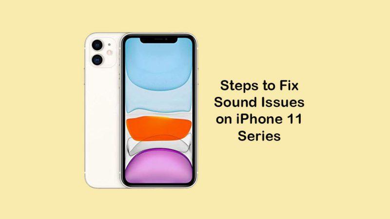 Comment résoudre les problèmes de son sur iPhone 11, 11 Pro et 11 Pro Max