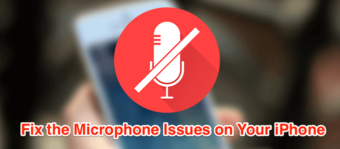 Que faire lorsque le microphone de l'iPhone ne fonctionne pas?