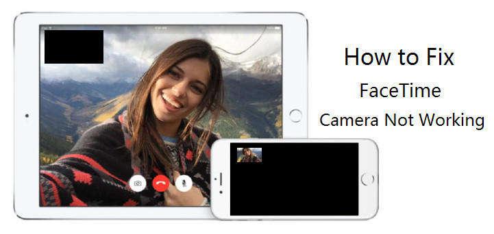 [Résolu] Comment réparer la caméra FaceTime ne fonctionne pas sur iPhone
